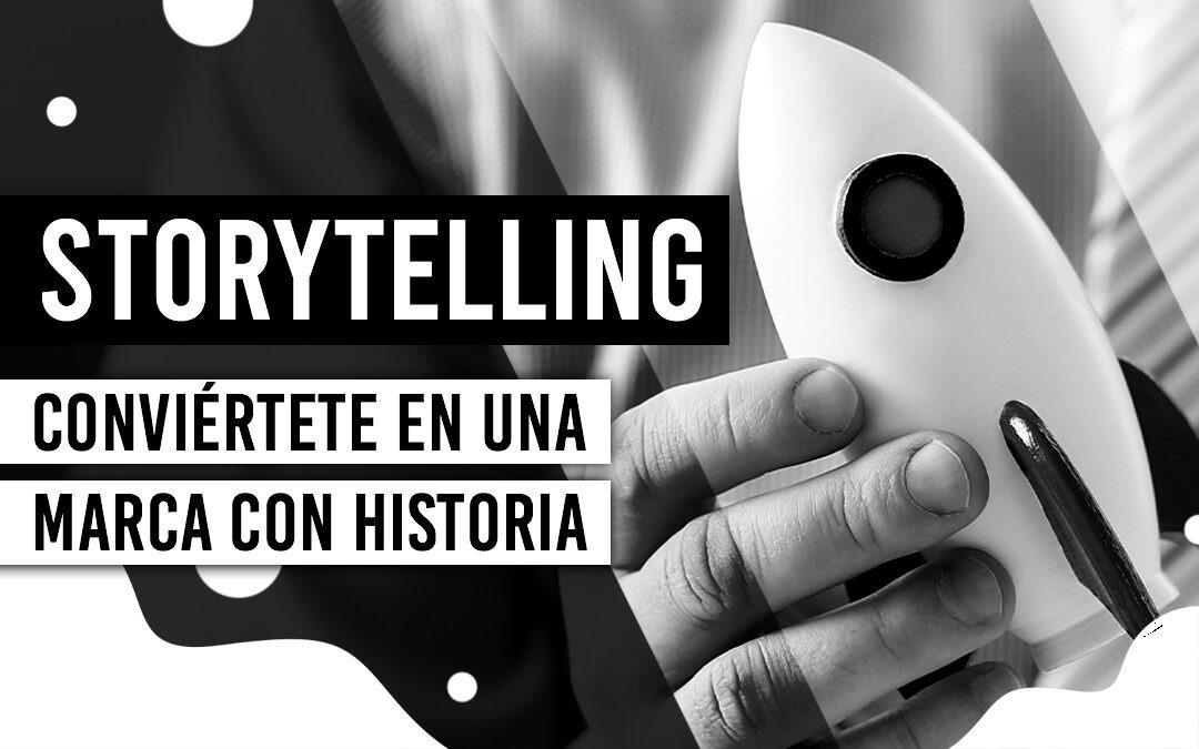 Storytelling: Conviértete en una marca con historia