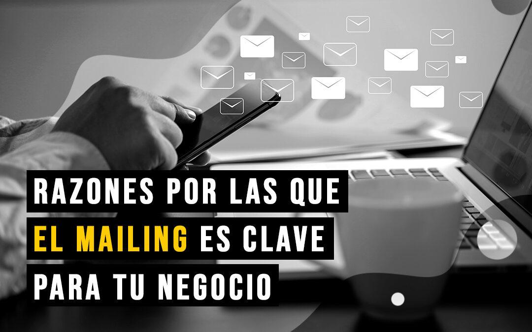Importancia del mailing: ¿Por qué se ha vuelto tan importante el mailing en el mundo digital?