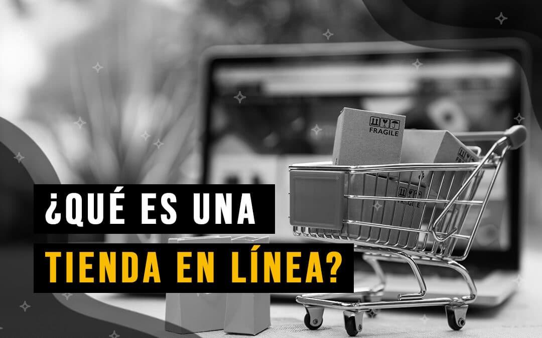 ¿Que es una tienda en línea?