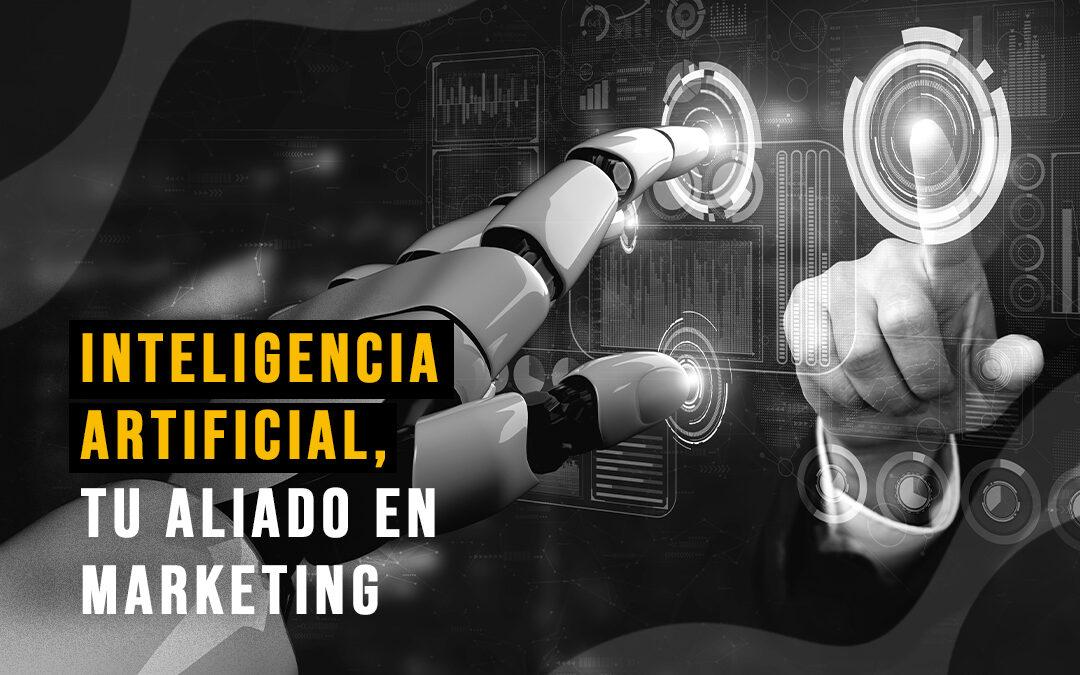 Inteligencia artificial, tu aliado en marketing