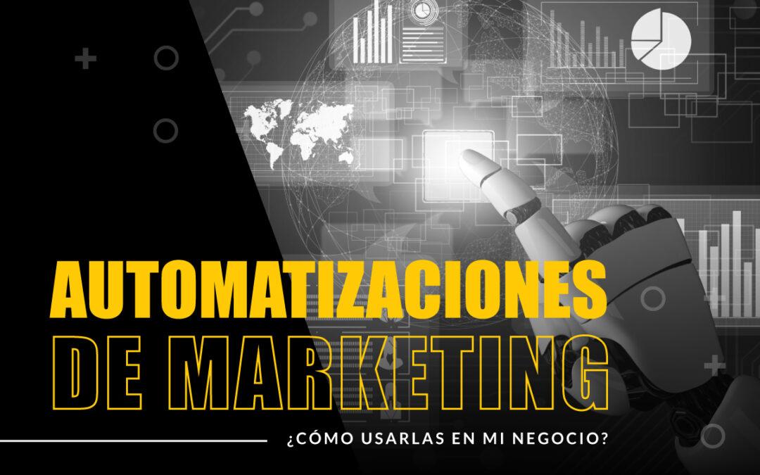 Automatizaciones de marketing ¿Qué son y cómo puedo usarlas en mi negocio?