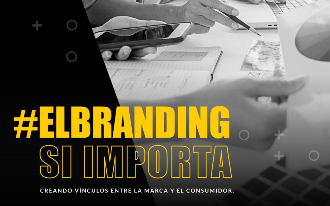 El branding si importa: creando vínculos entre la marca y el consumidor